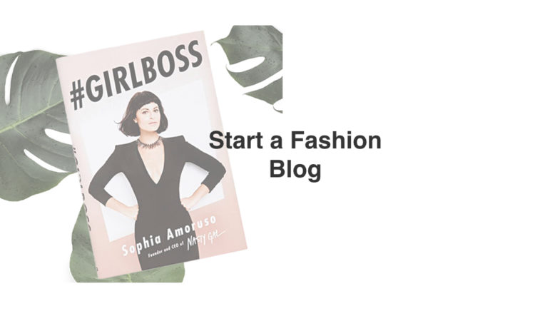 How To Start A Fashion Blog Step By Step 2020