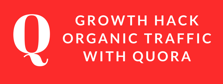 growth hack organic traffic with quora