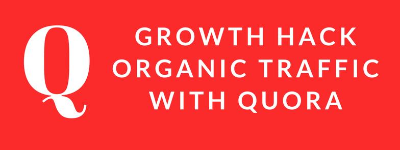 growth hack organic traffic with quora