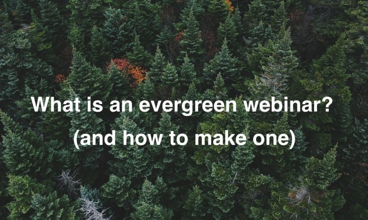 how to create an evergreen webinar